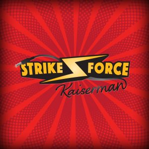 Strikeforce Kaiserman.